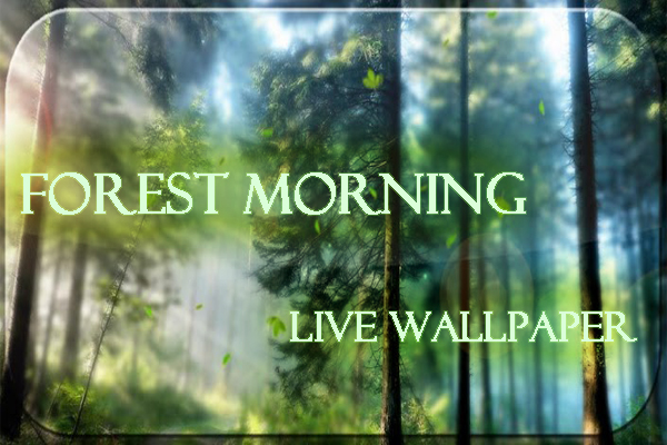 Forest Morning Live Wallpaper – утро в лесу для Android