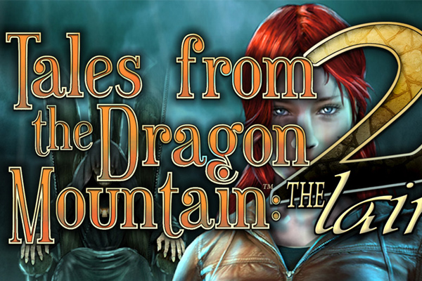 Tales From The Dragon Mountain 2: The Lair – загадочное приключение для Галакси С5, С4, Нот 3